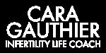 Cara Gauthier, Infertility Life Coach